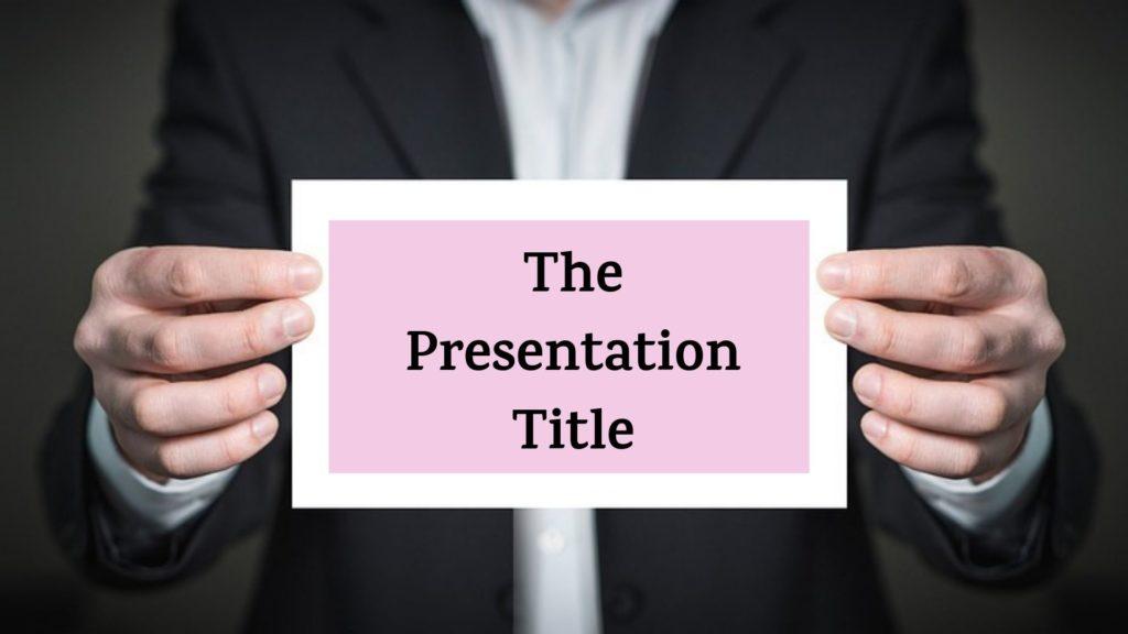 The Presentation Title