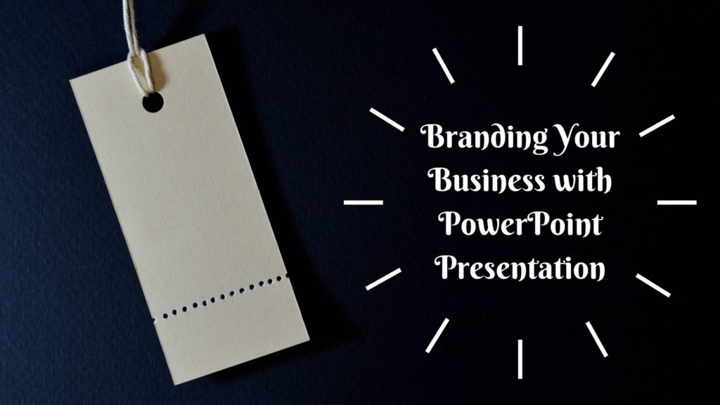 Branding Your Business with PowerPoint Presentation