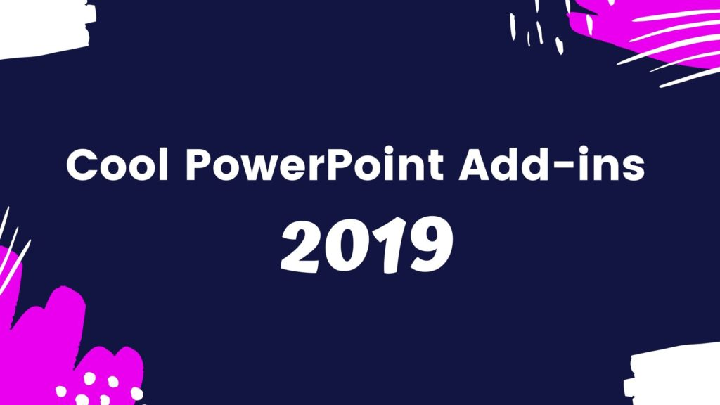 Top 6 Cool PowerPoint Add-ins of 2019